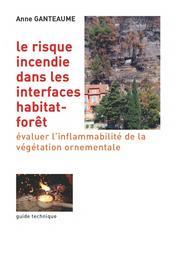 Le risque incendie dans les interfaces habitat-forêt : évaluer l'inflammabilité de la végétation ornementale. 1 | GANTEAUME Anne