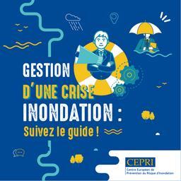Gestion d'une crise inondation : suivez le guide ! |