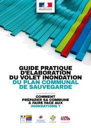 Guide pratique d'élaboration du plan communal de sauvegarde. Comment préparer sa commune à faire face aux inondations ? |