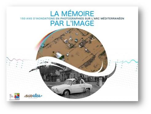 Présentation de l'ouvrage : 150 d'inondations en photographies sur l'arc méditerranéen |